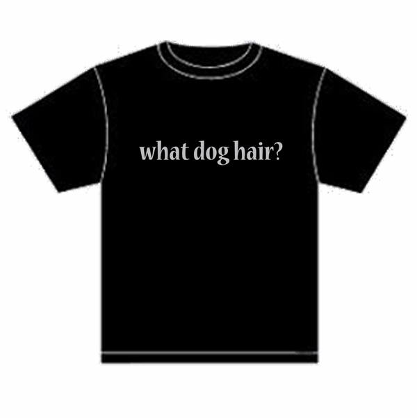 What Dog Hair tee